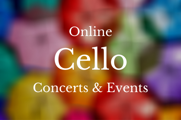 Online Cello Concerts and Events